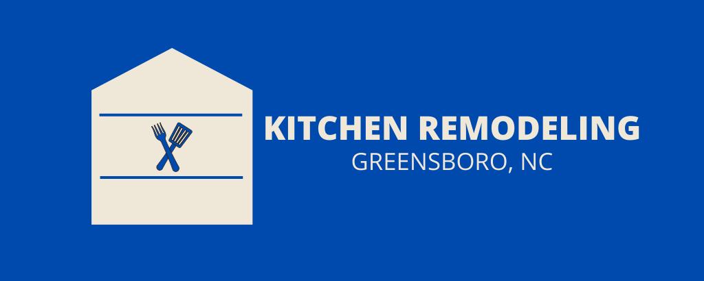 Kitchen Remodeling Greensboro NC